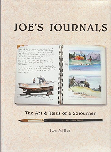 Joe's journals: The art & tales of a sojourner : a decade of watercolor journaling PDF