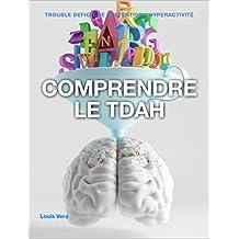 Comprendre le TDAH: Guide pour les parents et les patients (Outils pratiques sur le TDAH t. 1) (French Edition)
