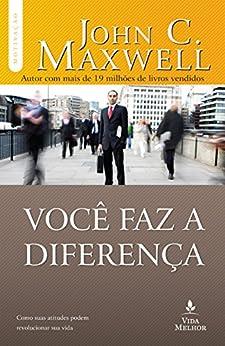 Você faz a diferença (Coleção Motivação com John C. Maxwell) por [Maxwell, John C.]