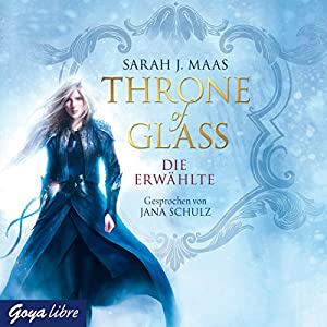 Celaenas Geschichte (Throne of Glass 1) Hörbuch