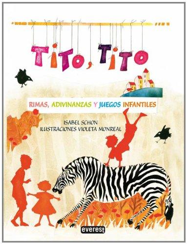 Tito, Tito : rimas, adivinanzas y canciones infantiles (Rascacielos)