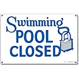 Notice Pool Closed Sign 18 X 12 Swimming Pool Signage Garden Outdoor