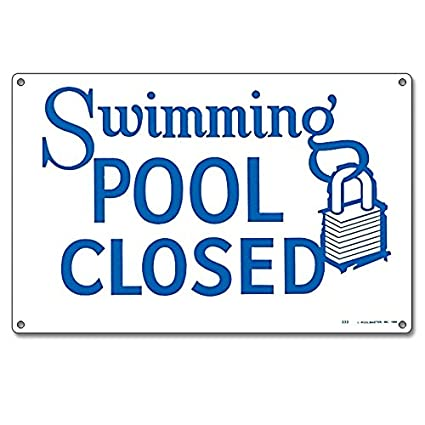 Poolmaster Sign for Residential or Commercial Swimming Pools, Swimming Pool  Closed