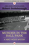 Murder in the Ball Park (The Nero Wolfe Mysteries)