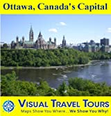 OTTAWA. CANADA'S CAPITAL - A Self-guided Pictorial Walking Tour (Visual Travel Tours Book 204)