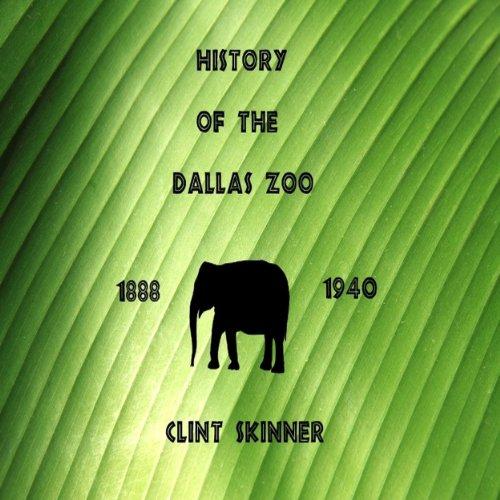 History of the Dallas Zoo: 1888 - 1940