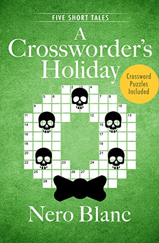 A Crossworder's Holiday: Five Short Tales (Crossword Mysteries Book 4)