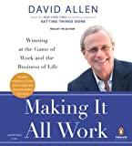 Making It All Work: Winning at the Game of Work and the Business of Life [Audiobook] [Unabridged] (Audio CD)
