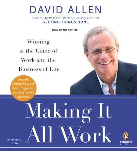 Making It All Work: Winning at the Game of Work and the Business of Life [Audiobook] [Unabridged] (Audio CD) by Penguin Audio