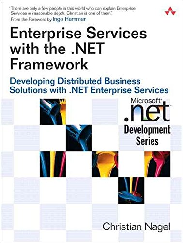 [(Enterprise Services with the .NET Framework : Developing Distributed Business Solutions with .NET Enterprise Services)] [By (author) Christian Nagel] published on (June, 2005)