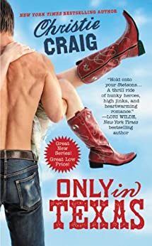 Only in Texas (Hotter in Texas Book 1) by [Craig, Christie]