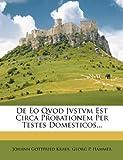 De Eo Qvod Jvstvm Est Circa Probationem per Testes Domesticos..., Johann Gottfried Kraus, 1273431545