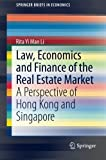 img - for Law, Economics and Finance of the Real Estate Market: A Perspective of Hong Kong and Singapore (SpringerBriefs in Economics) by Rita Yi Man Li (2014-03-31) book / textbook / text book