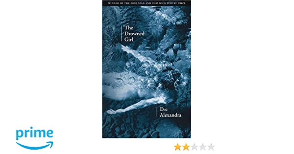 The Drowned Girl (Wick Poetry First Book)