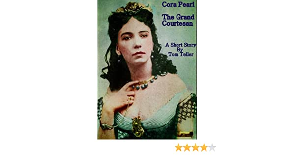 Cora Pearl - The Grand Courtesan