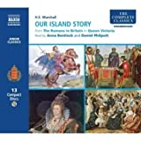 Our Island Story (complete) (Complete Classics)
