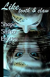 Like Tooth and Claw: Shapeshifter Erotica (Erotic Fantasy & Science Fiction Selections Book 10) (English Edition)