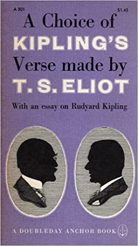 a choice of kipling s verse made by t s eliot an essay on a choice of kipling s verse made by t s eliot an essay on rudyard kipling a doubleday anchor book a301 t s eliot com books