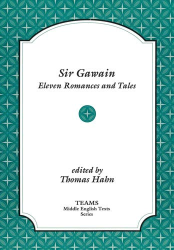 Sir Gawain: Eleven Romances and Tales (TEAMS Middle English Texts)