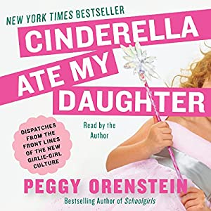 Cinderella Ate My Daughter Audiobook