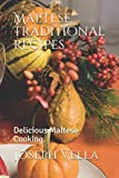 Maltese Traditional Recipes.: Delicious Maltese Cooking.
