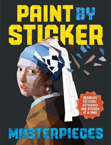 Paint by Sticker Masterpieces: Re-create 12 Iconic Artworks One Sticker at a Time!]()