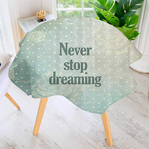 """Hand Screen Printed Tablecloth-algic """"Never Stop Dreaming quot Phrase Over Retro ka Dot Floral Backdrop Hazy Modern Printed Spill Proof Cloth Round Tablecloths 71"""