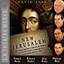 New Jerusalem: The Interrogation of Baruch de Spinoza at Talmud Torah Congregation: Amsterdam, July 27, 1656 Performance by David Ives Narrated by Edward Asner, Richard Easton, Andrea Gabriel, Arye Gross, Amy Pietz, James Wagner, Matthew Wolf