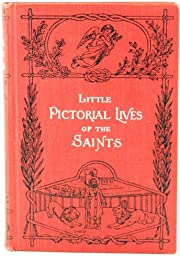 Little pictorial lives of the saints: With…