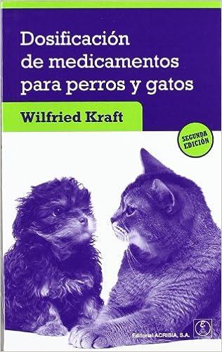 Dosificación de medicamentos para perros y gatos (Spanish) Paperback – July 1, 2011