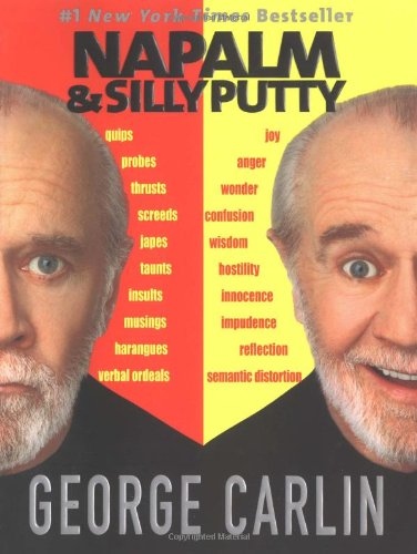 Napalm & Silly Putty by George Carlin