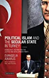 img - for Political Islam and the Secular State in Turkey: Democracy, Reform and the Justice and Development Party (Library of Modern Turkey) book / textbook / text book