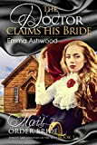 Mail Order Bride: The Doctor claims his Bride  (Heroes and Heroines of the West Book 1)
