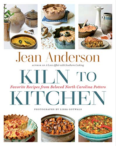 Kiln to Kitchen: Favorite Recipes from Beloved North Carolina Potters by Jean Anderson