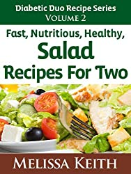 Diabetic Duo Recipes Series: Volume 2, Fast, Nutritious, Healthy Salad Recipes For Two (English Edition)