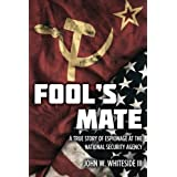 Fool's Mate: A True Story of Espionage at the National Security Agency