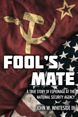 Price comparison product image Fool's Mate: A True Story of Espionage at the National Security Agency
