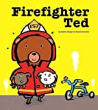 [(Firefighter Ted )] [Author: Andrea Beaty] [Oct-2009]