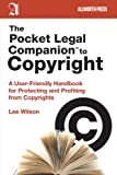 The Pocket Legal Companion to Copyright, Lee Wilson, 1581159129