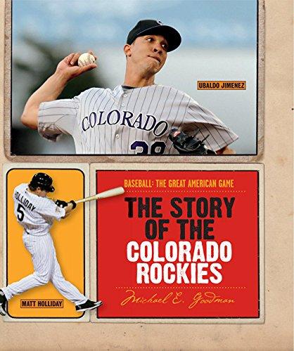 Colorado Rockies Baseball History - The Story of the Colorado Rockies (Baseball: The Great American Game)