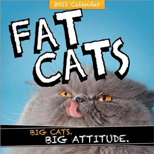 Read Online 2011 Fat Cats wall calendar: Big cats. Big attitude. pdf epub