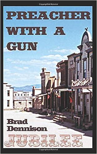 Preacher With A Gun Jubilee Dennison Brad 9781976701184 Amazon Com Books