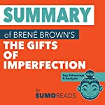 Summary of Brene Brown's The Gifts of Imperfection: Key Takeaways & Analysis | Sumoreads