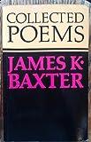 Collected Poems James, James K. Baxter, 0195581938