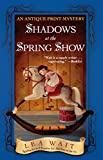 Shadows at the Spring Show: An Antique Print Mystery (Antique Print Mysteries (Paperback))
