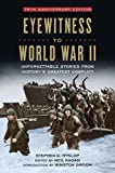 img - for Eyewitness to World War II: Unforgettable Stories From History's Greatest Conflict book / textbook / text book