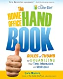 The Home Office Handbook: Rules of Thumb for Organizing Your Time, Information, and Workspace [Kindle Fire Edition] Pdf