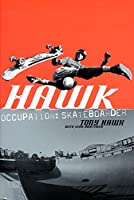 Hawk: Occupation: Skateboarder (Skate My Friend