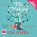 The Making of Us Audiobook by Lisa Jewell Narrated by Gabrielle Glaister