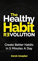 The Healthy Habit Revolution: Create Better Habits in 5 Minutes a Day (English Edition)